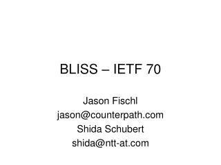 BLISS – IETF 70