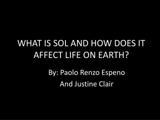 WHAT IS SOL AND HOW DOES IT AFFECT LIFE ON EARTH?