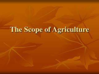 The Scope of Agriculture
