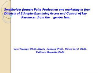 Gete Tsegaye (PhD), Nigatu Regassa (Prof) , Henry Carol (PhD),