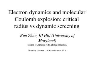 Electron dynamics and molecular Coulomb explosion: critical radius vs dynamic screening