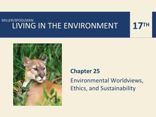 Chapter 25 Environmental Worldviews, Ethics, and Sustainability