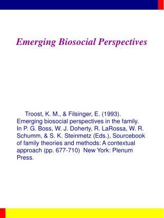 Emerging Biosocial Perspectives