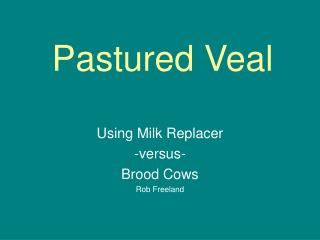 Pastured Veal