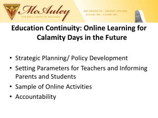 Education Continuity: Online Learning for Calamity Days in the Future