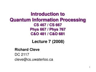 Richard Cleve DC 2117 cleve@cs.uwaterloo