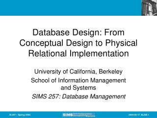 Database Design: From Conceptual Design to Physical Relational Implementation