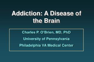 Addiction: A Disease of the Brain