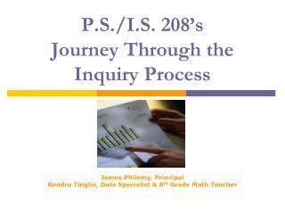 P.S./I.S. 208's Journey Through the Inquiry Process