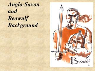 Anglo-Saxon and Beowulf Background