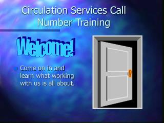Circulation Services Call Number Training