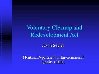 Voluntary Cleanup and Redevelopment Act