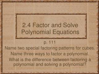 2.4 Factor and Solve Polynomial Equations
