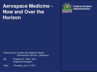 Aerospace Medicine - Now and Over the Horizon