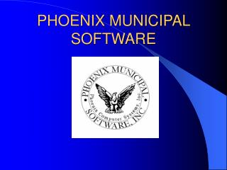 PHOENIX MUNICIPAL SOFTWARE
