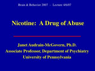 Nicotine:  A Drug of Abuse