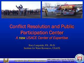 Conflict Resolution and Public Participation Center A  new  USACE Center of Expertise