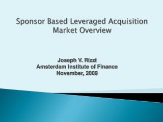 Sponsor Based Leveraged Acquisition Market Overview