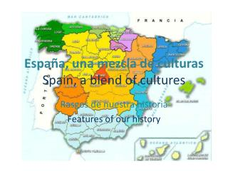 España, una mezcla de culturas Spain, a blend of cultures