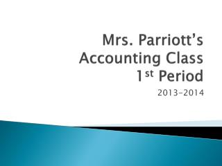 Mrs.  Parriott's Accounting Class  1 st  Period