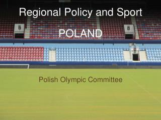 Regional Policy and Sport POLAND