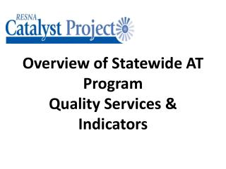 Overview of Statewide AT Program Quality Services & Indicators