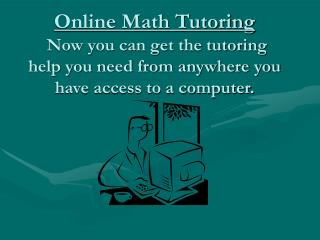 Who can use online math tutoring?