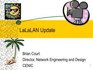 LaLaLAN Update