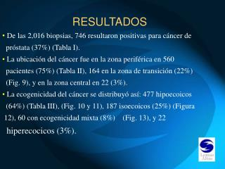RESULTADOS De las 2,016 biopsias, 746 resultaron positivas para cáncer de