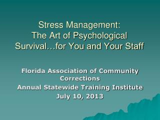 Stress Management: The Art of Psychological Survival…for You and Your Staff