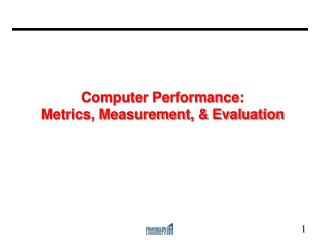 Computer Performance: Metrics, Measurement, & Evaluation