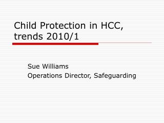 Child Protection in HCC, trends 2010/1