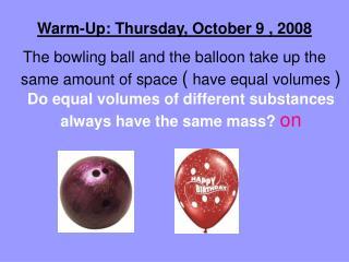 Warm-Up: Thursday, October 9 , 2008