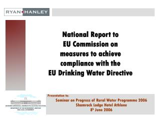 Presentation to:  Seminar on Progress of Rural Water Programme 2006 Shamrock Lodge Hotel Athlone