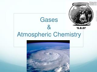 Gases  &  Atmospheric Chemistry