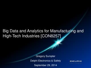 Big Data and Analytics for  Manufacturing and  High-Tech  Industries [ CON8257]