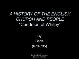 "A HISTORY OF THE ENGLISH CHURCH AND PEOPLE ""Caedmon of Whitby"""