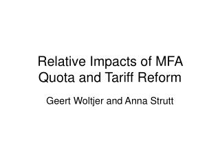 Relative Impacts of MFA Quota and Tariff Reform