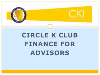 Circle K club Finance for Advisors