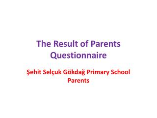 The Result of Parents Questionnaire