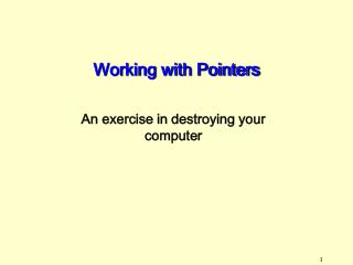 Working with Pointers