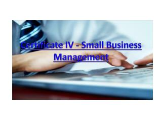 Certificate IV - Small Business Management