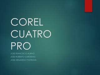 COREL CUATRO PRO