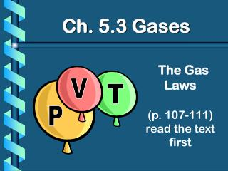 The Gas Laws (p. 107-111) read the text first