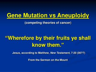 Gene Mutation vs Aneuploidy (competing theories of cancer)