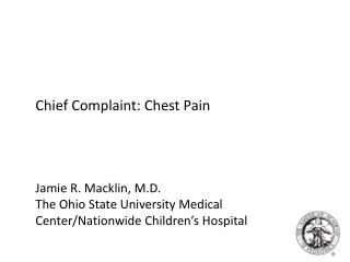 Chief Complaint: Chest Pain Jamie R. Macklin, M.D.