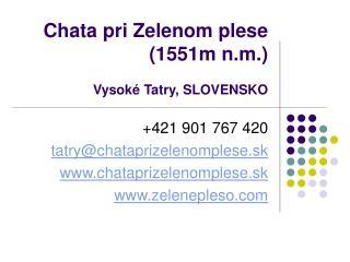Chata pri Zelenom plese (1551m n.m.) Vysoké Tatry, SLOVENSKO