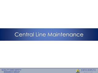 Central Line Maintenance