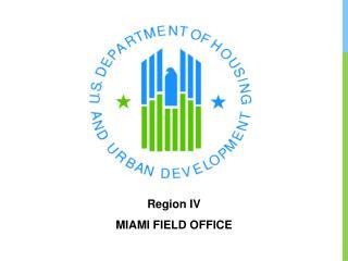Region IV MIAMI FIELD OFFICE