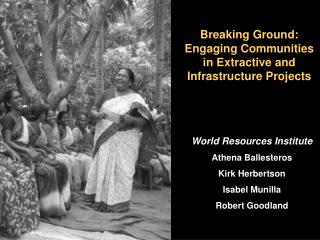 Breaking Ground: Engaging Communities in Extractive and Infrastructure Projects